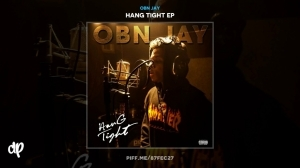 Hang Tight BY OBN Jay